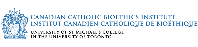 Canadian Catholic Bioethics Institute - Affiliated with the University of St. Michael's College in the University of Toronto